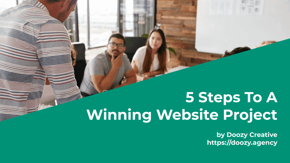 Five Steps To A Winning Website Project